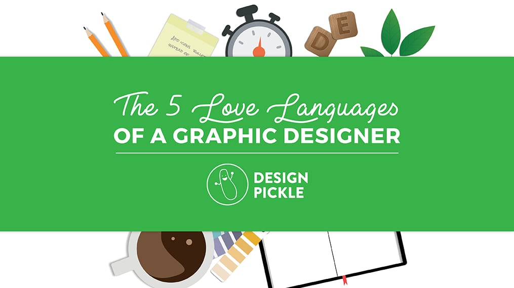Love Languages of a Graphic Designer – Design Pickle
