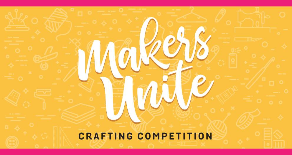 Makers Unite – Crafting Competition