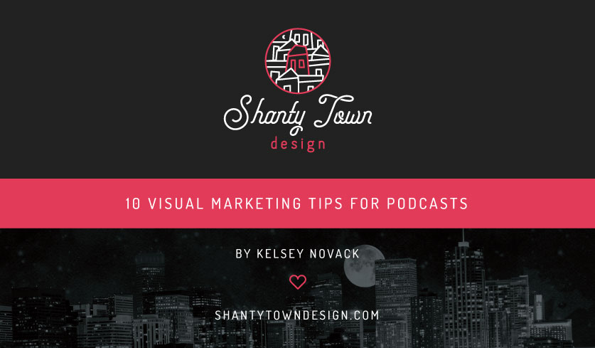 Top 10 Visual Marketing Tips to Start Your Podcast